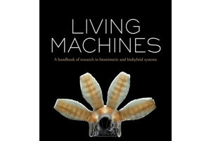 Living Machines: A handbook of research in biomimetics and biohybrid systems